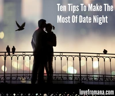 10 Tips To Make The Most Of Date Night