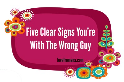 5 Clear Signs You're With The Wrong Guy