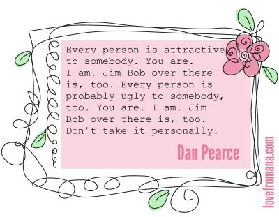 Every person is attractive to somebody