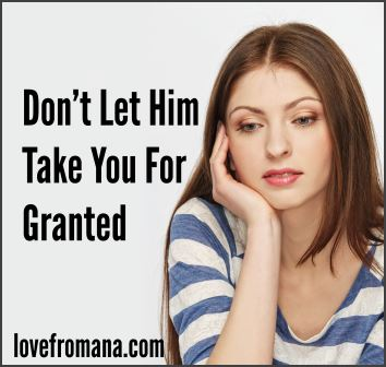 Don't Let Him Take You For Granted