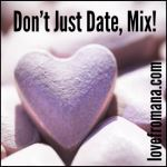 Online Dating: Don't Just Date, Mix!