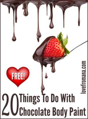 FREE! 20 Things To Do With Chocolate Body Paint