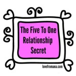 The Five To One Relationship Secret