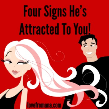 When A Man Is Attracted To A Woman Signs