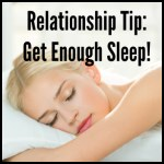 Quick Relationship Tip: Get Enough Sleep