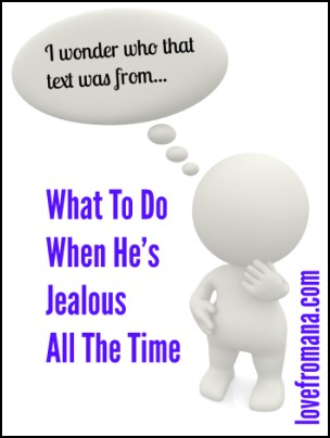 What To Do When He's Jealous All The Time