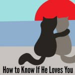 How To Know If He Loves You