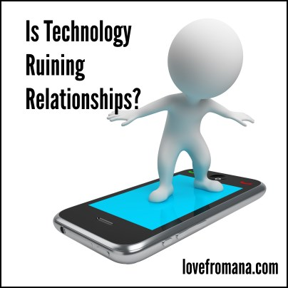 Is Technology Ruining Relationships?