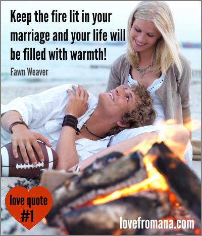 Love Quote #1 Keep the fire lit in your marriage