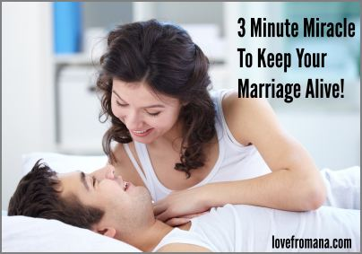3 Minute Miracle To Keep Your Marriage Alive