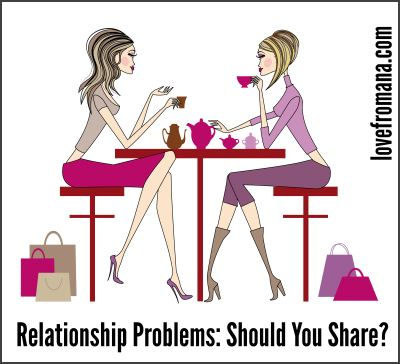 Should you share relationship problems?