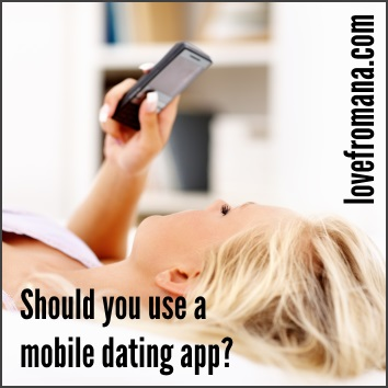 Should you use a mobile dating app?