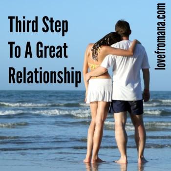 Third Step To A Great Relationship