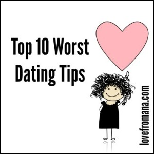 worst dating advice 1 advice: never kiss on the first date, or you won't be considered a nice girl in the 1963 book ann landers talks to teen-agers about sex, advice columnist ann landers says, a nice girl does.