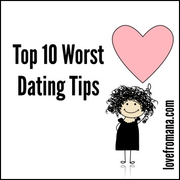 Top Ten Worst Dating Tips