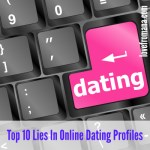 Top Ten Lies In Online Dating Profiles