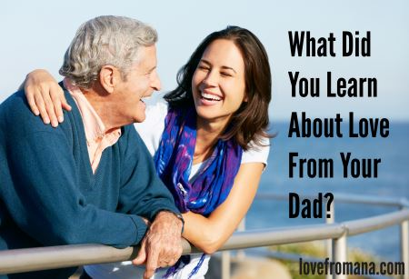 What did you learn about love from your Dad?