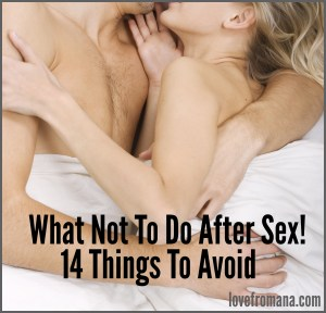 What not to do after sex - 14 things to avoid