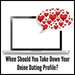 When should you hide your online dating profile