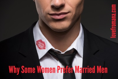 Why Some Women Prefer Married Men