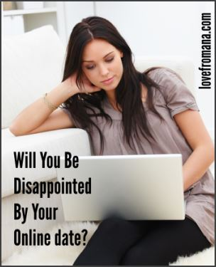 Will You Be Disappointed By Your Online Date?