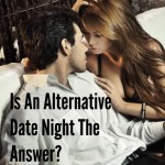 Alternative Date Night To Keep Passion Alive