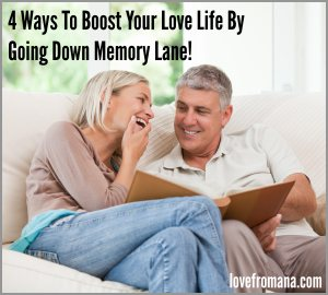 Boost your love life by remembering the good times