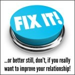 Fix It or improve your relationship
