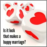 Is It Luck That Makes A Happy Marriage?