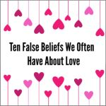 Ten Myths About Love