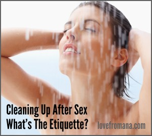 The etiquette for washing after sex. What should you do?