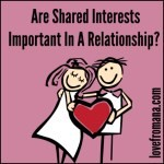 Are Shared Interests Important In A Relationship?