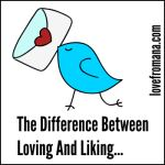 One Difference Between Loving And Liking