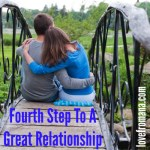 Fourth Step To A Great Relationship