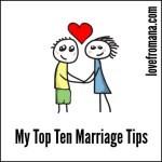 My Top Ten Marriage Tips