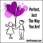 You Are Perfect Just As You Are