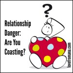 Relationship Danger: Are You Coasting?