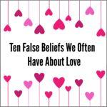 Ten Myths About Love